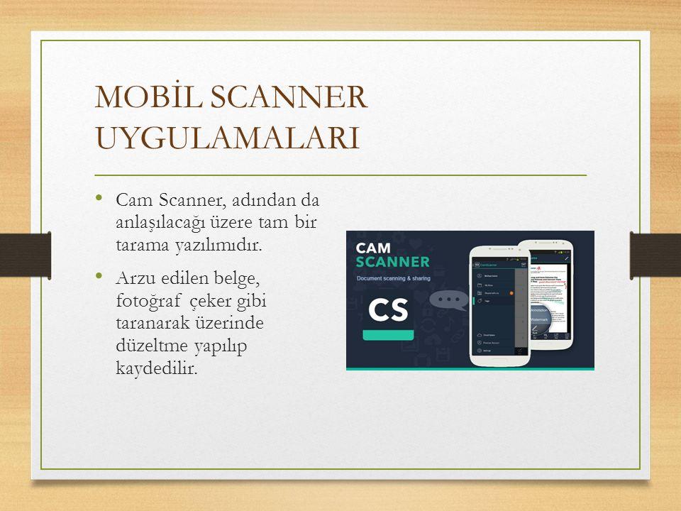 MOBİL SCANNER UYGULAMALARI Cam Scanner, adından da anlaşılacağı üzere tam bir tarama yazılımıdır. Arzu edilen belge, fotoğraf çeker gibi taranarak üze