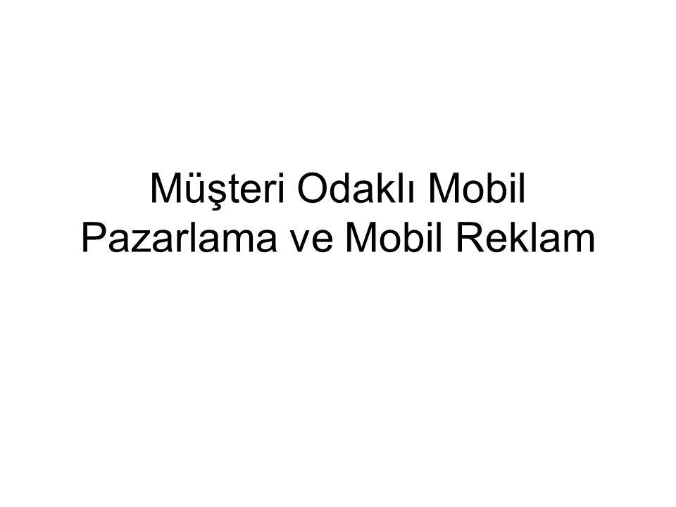 Müşteri Odaklı Mobil Pazarlama ve Mobil Reklam