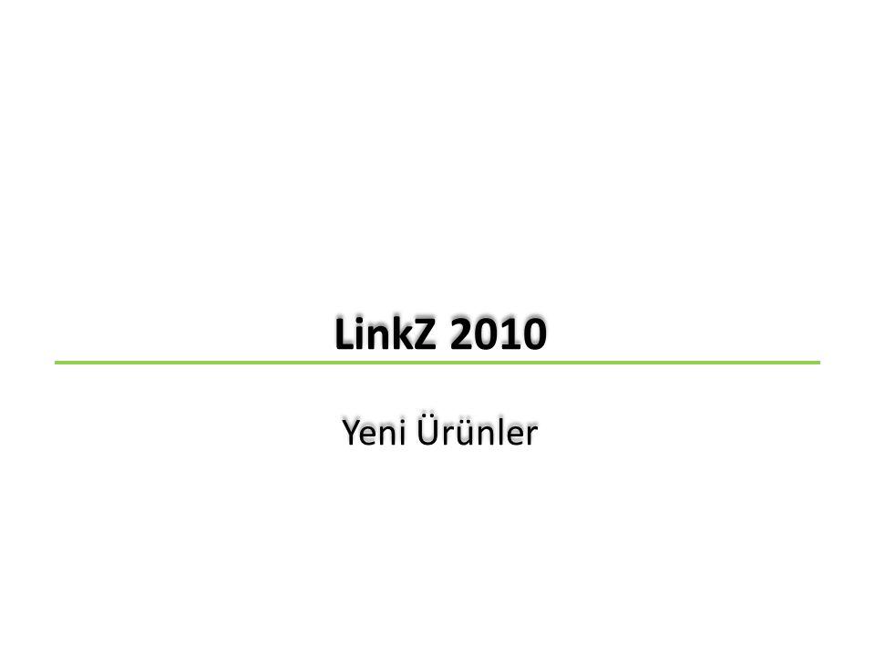 LinkZ 2010 Ürünler