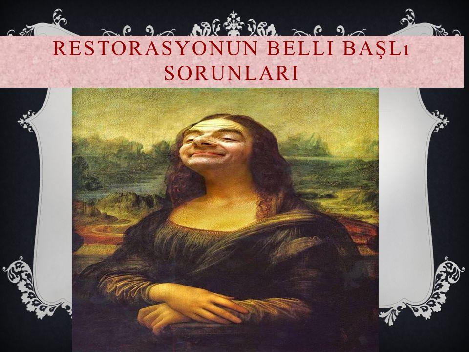RESTORASYONUN BELLI BAŞLı SORUNLARI