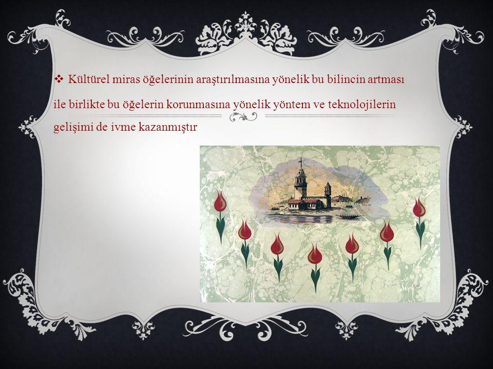 TÜRKİYE'DE KÜLTÜREL MİRASIN KORUNMASI