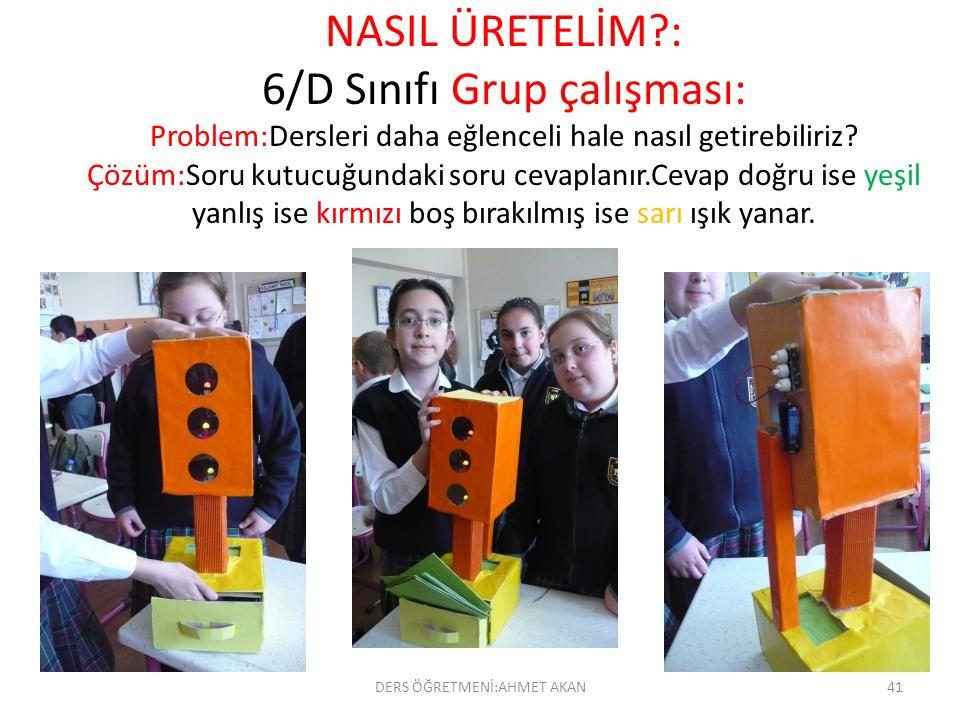 NASIL ÜRETELİM?: 6/D Sınıfı Grup çalışması: Problem:Dersleri daha eğlenceli hale nasıl getirebiliriz? Çözüm:Soru kutucuğundaki soru cevaplanır.Cevap d