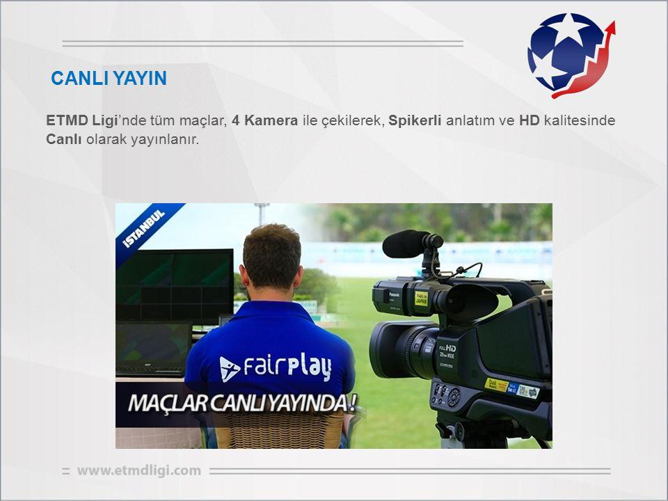 CANLI YAYIN ETMD Ligi'nde tüm maçlar, 4 Kamera ile çekilerek, Spikerli anlatım ve HD kalitesinde Canlı olarak yayınlanır.