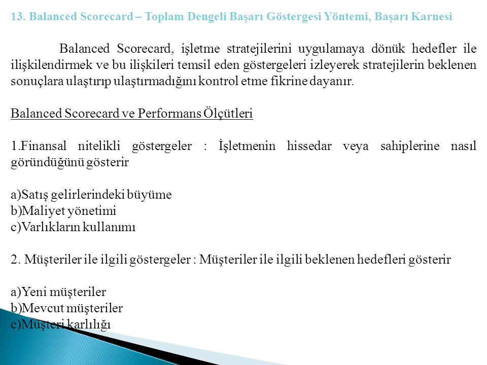 13. Balanced Scorecard – Toplam Dengeli Başarı Göstergesi Yöntemi, Başarı Karnesi Balanced Scorecard, işletme stratejilerini uygulamaya dönük hedefler