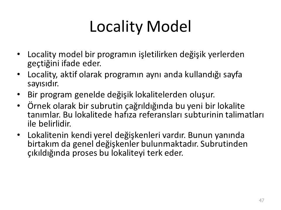 Locality Model Locality model bir programın işletilirken değişik yerlerden geçtiğini ifade eder.