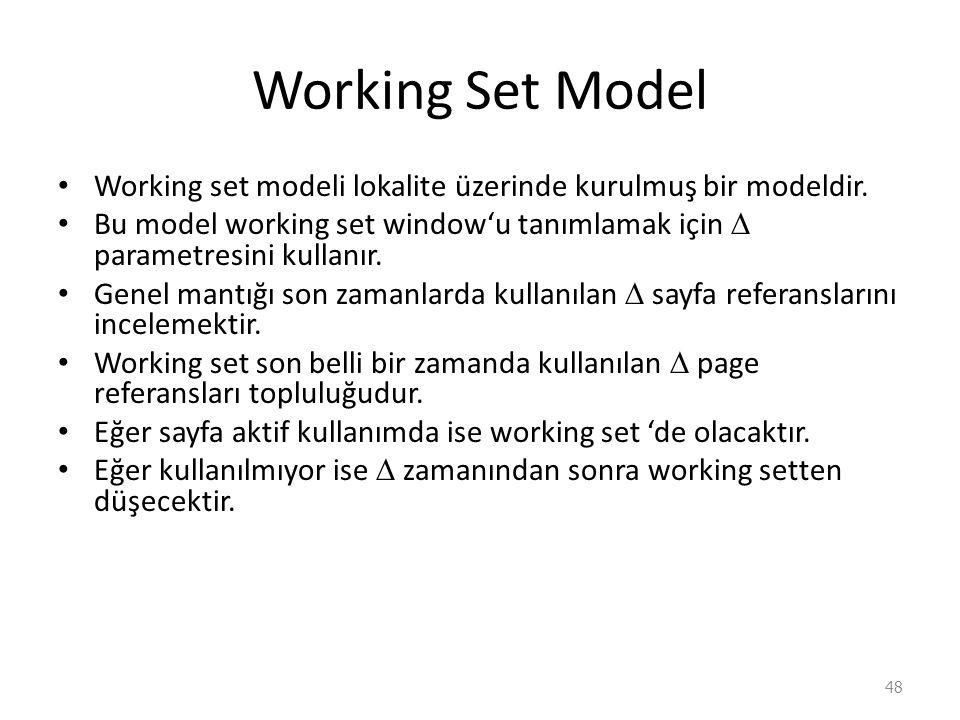 Working Set Model Working set modeli lokalite üzerinde kurulmuş bir modeldir.