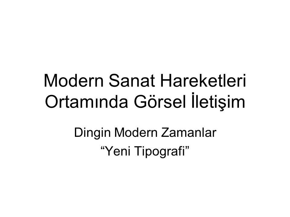 """Modern Sanat Hareketleri Ortamında Görsel İletişim Dingin Modern Zamanlar """"Yeni Tipografi"""""""
