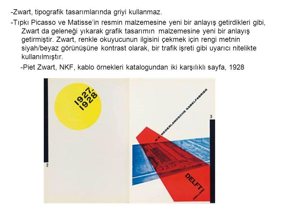 -Zwart, tipografik tasarımlarında griyi kullanmaz. -Tıpkı Picasso ve Matisse'in resmin malzemesine yeni bir anlayış getirdikleri gibi, Zwart da gelene