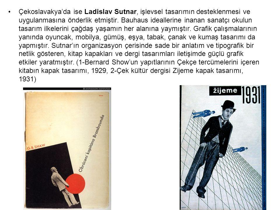 Çekoslavakya'da ise Ladislav Sutnar, işlevsel tasarımın desteklenmesi ve uygulanmasına önderlik etmiştir. Bauhaus ideallerine inanan sanatçı okulun ta