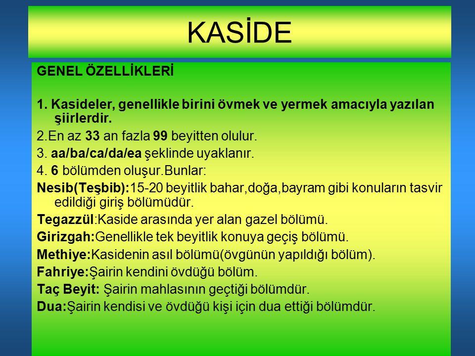 KASİDE GENEL ÖZELLİKLERİ 1.