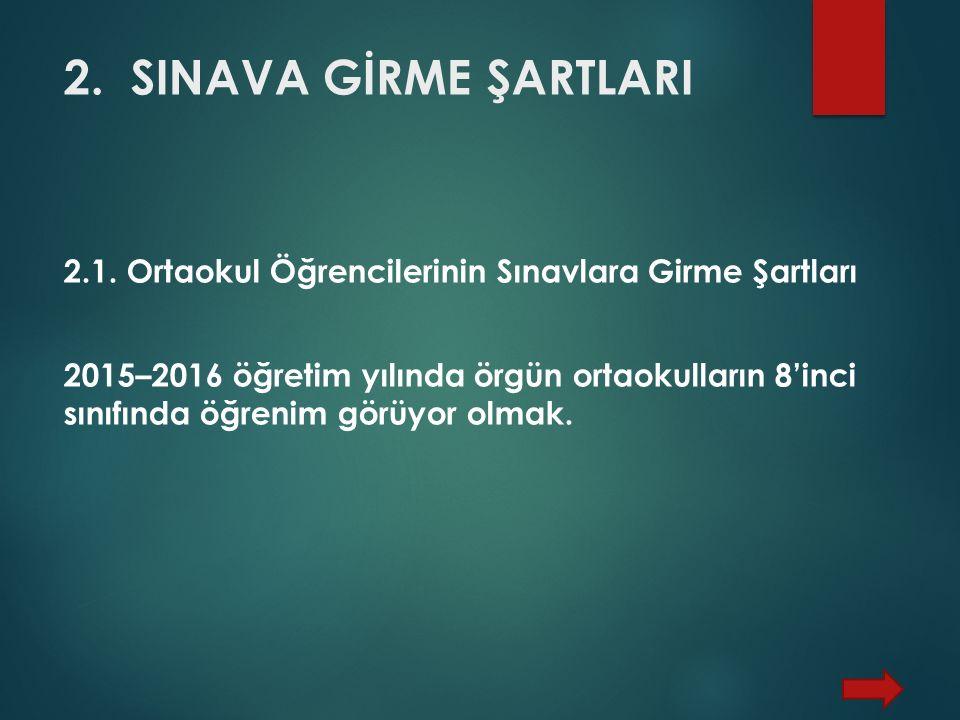 2. SINAVA GİRME ŞARTLARI 2.1.