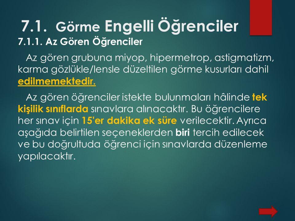 7.1. Görme Engelli Öğrenciler 7.1.1.