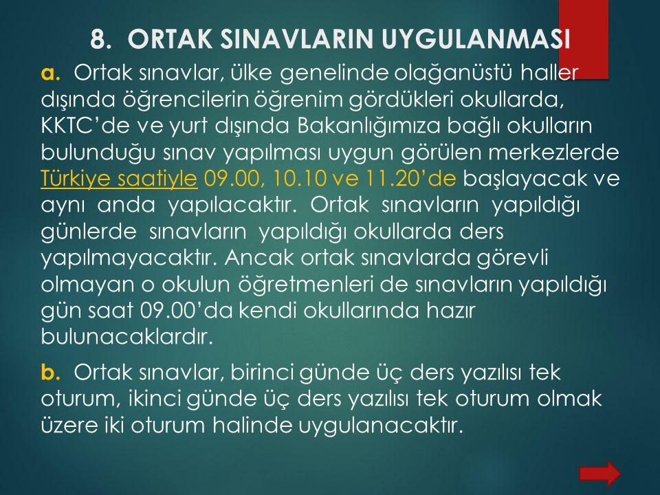 8. ORTAK SINAVLARIN UYGULANMASI a.