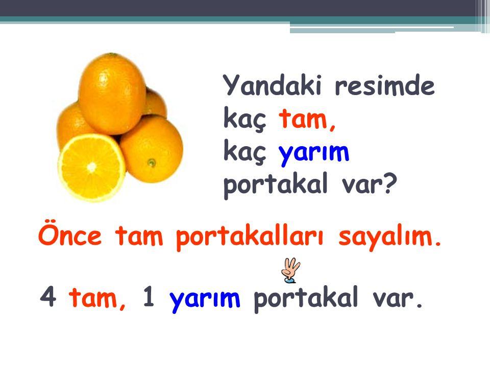 Elmaları ortadan 2'ye bölersek kaç tane yarım elmamız olur? 6 yarım