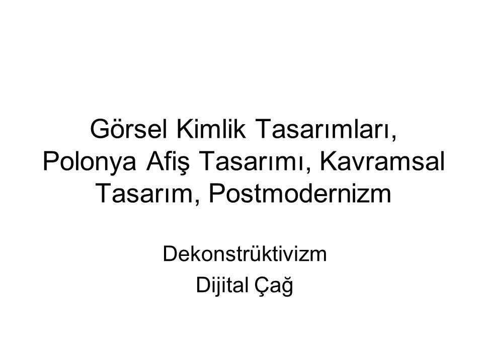 Görsel Kimlik Tasarımları, Polonya Afiş Tasarımı, Kavramsal Tasarım, Postmodernizm Dekonstrüktivizm Dijital Çağ