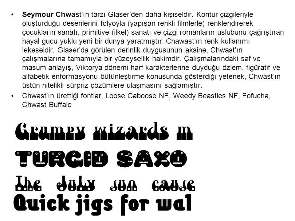 Seymour Chwast'ın tarzı Glaser'den daha kişiseldir. Kontur çizgileriyle oluşturduğu desenlerini folyoyla (yapışan renkli filmlerle) renklendirerek çoc