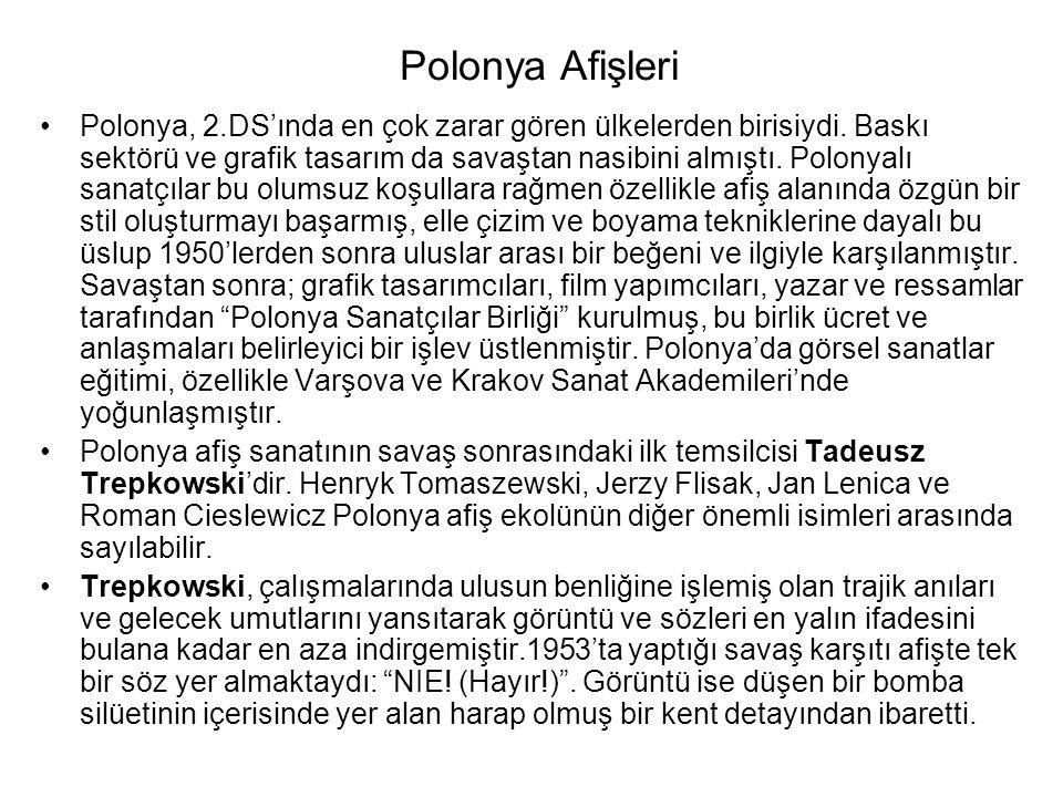 Polonya Afişleri Polonya, 2.DS'ında en çok zarar gören ülkelerden birisiydi. Baskı sektörü ve grafik tasarım da savaştan nasibini almıştı. Polonyalı s