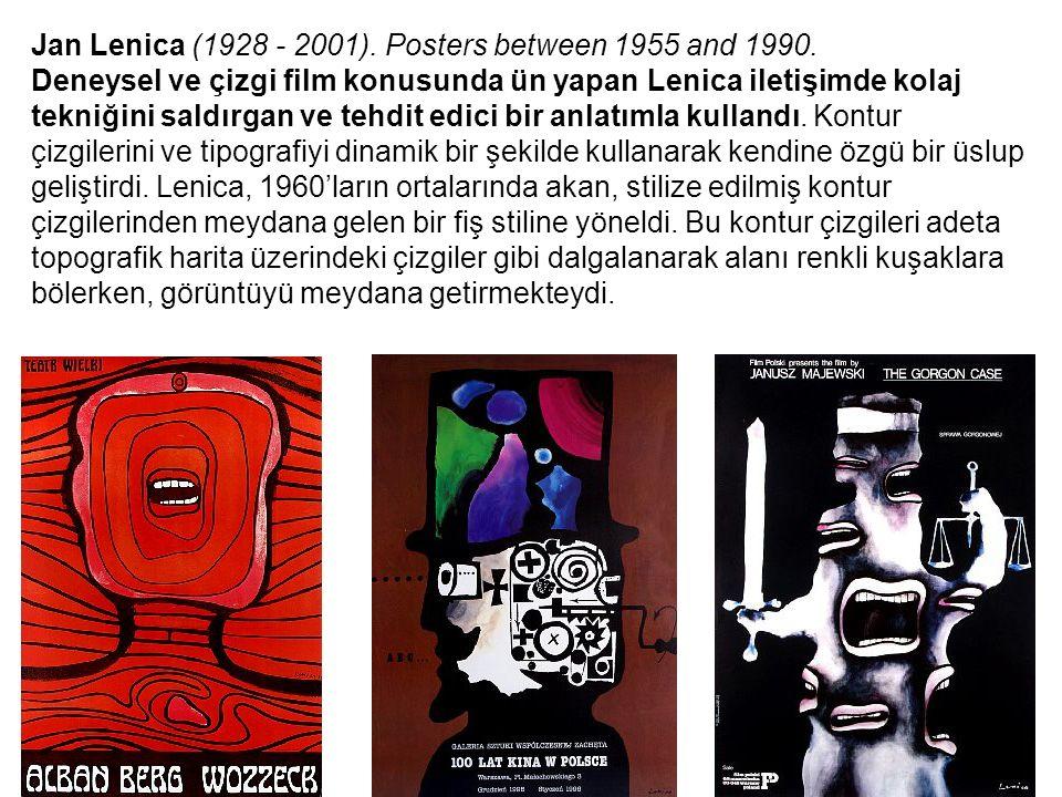 Jan Lenica (1928 - 2001). Posters between 1955 and 1990. Deneysel ve çizgi film konusunda ün yapan Lenica iletişimde kolaj tekniğini saldırgan ve tehd