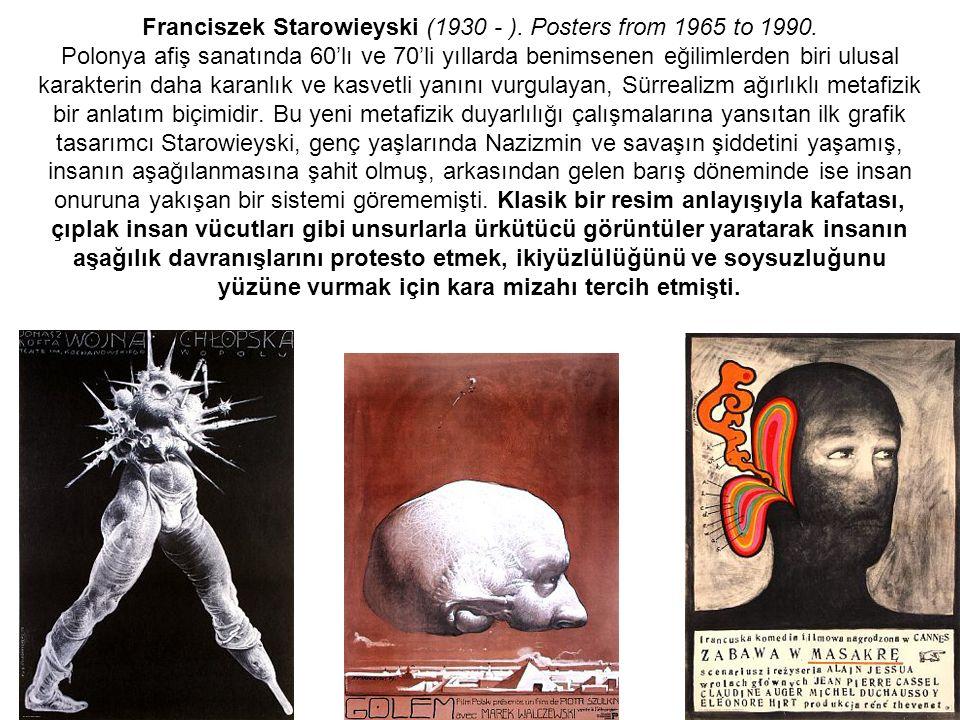 Franciszek Starowieyski (1930 - ). Posters from 1965 to 1990. Polonya afiş sanatında 60'lı ve 70'li yıllarda benimsenen eğilimlerden biri ulusal karak