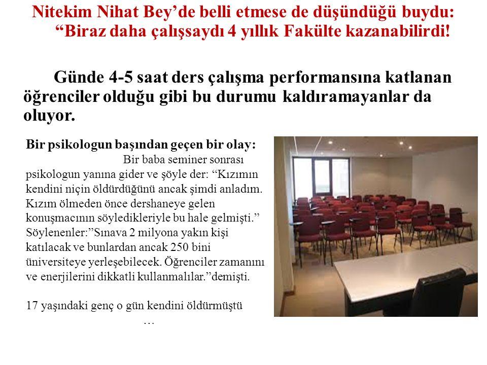 Nitekim Nihat Bey'de belli etmese de düşündüğü buydu: Biraz daha çalışsaydı 4 yıllık Fakülte kazanabilirdi.