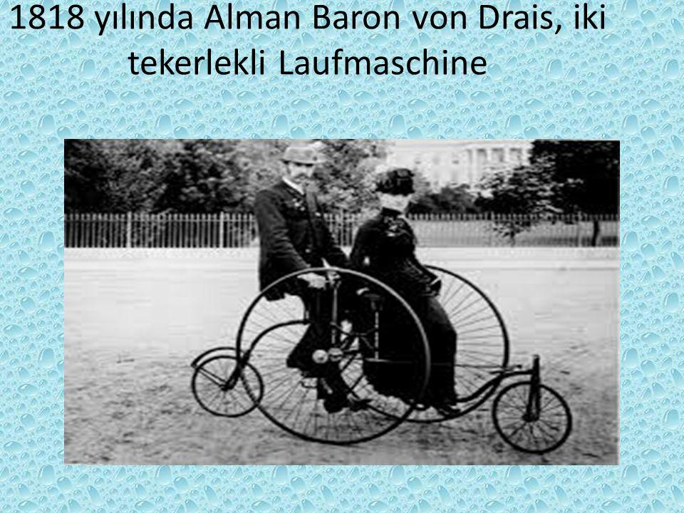 BİSİKLETİN TARİHİ İlk bisiklet çok ilkel biçimde 12.