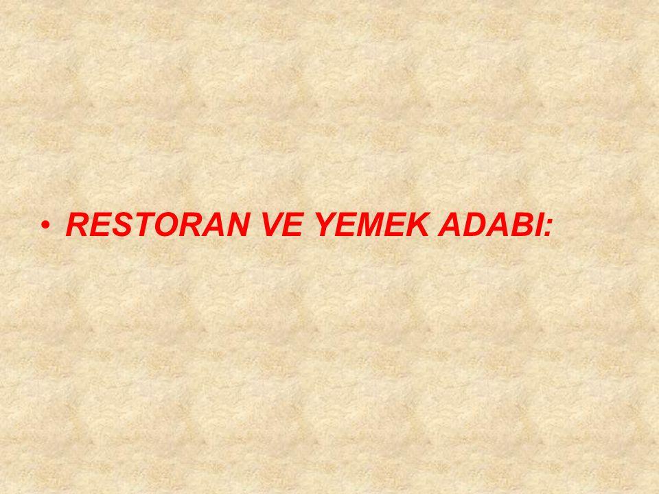 RESTORAN VE YEMEK ADABI: