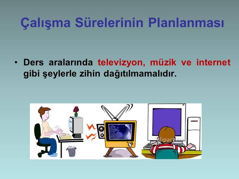 Çalışma Sürelerinin Planlanması 40-45 dakikalık bir çalışmadan sonra 10-15 dakikalık ara verilmelidir.