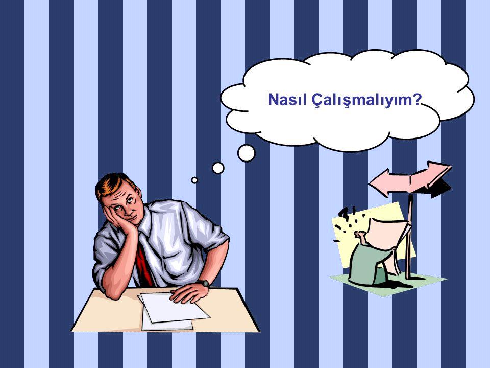 Ders Esnasında Yapılması Gerekenler; Dersler dikkatlice dinlenmeli, ders sırasında başka şeylerle meşgul olunmamalıdır.