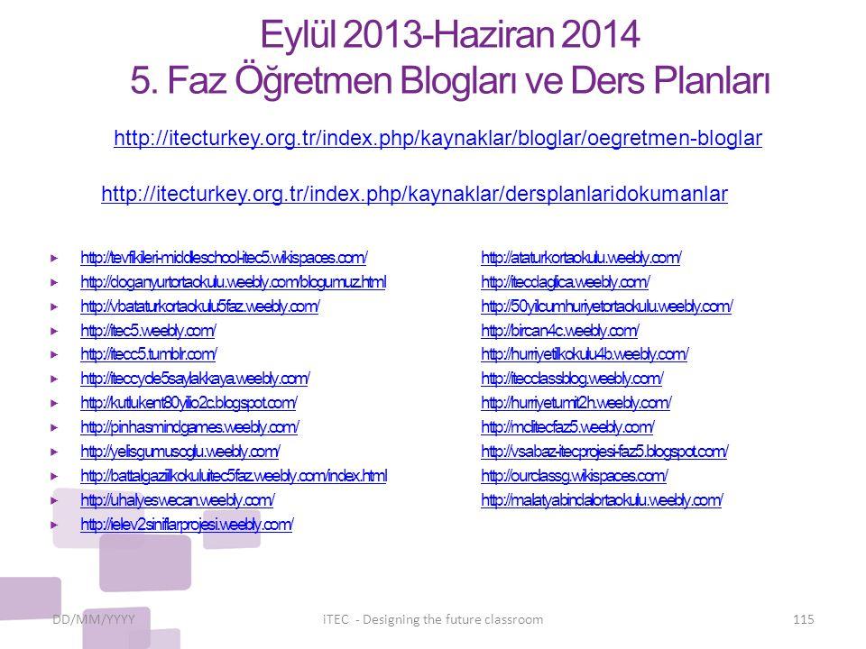 Eylül 2013-Haziran 2014 5. Faz Öğretmen Blogları ve Ders Planları  http://tevfikileri-middleschool-itec5.wikispaces.com/http://ataturkortaokulu.weebl