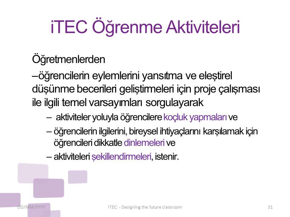 iTEC Öğrenme Aktiviteleri Öğretmenlerden – öğrencilerin eylemlerini yansıtma ve eleştirel düşünme becerileri geliştirmeleri için proje çalışması ile i