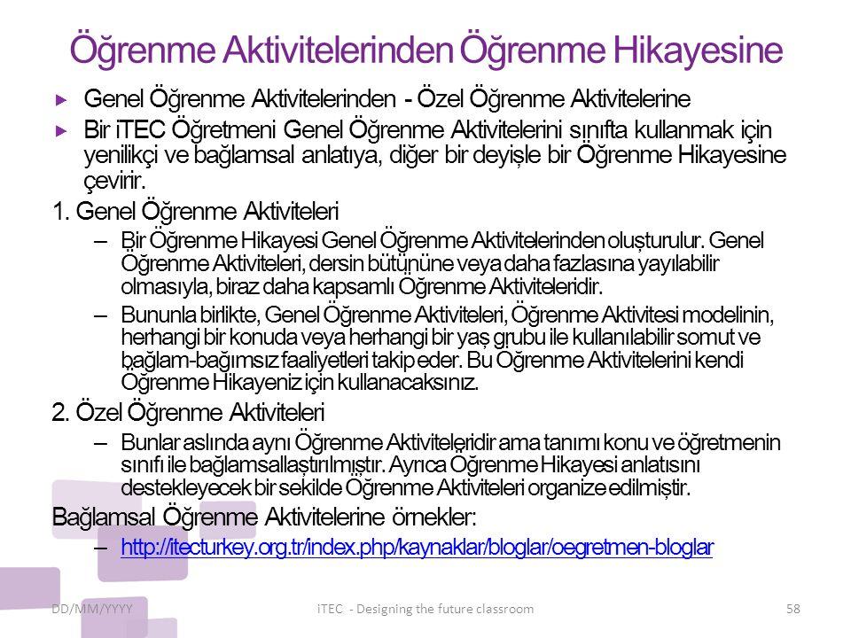 Öğrenme Aktivitelerinden Öğrenme Hikayesine  Genel Öğrenme Aktivitelerinden - Özel Öğrenme Aktivitelerine  Bir iTEC Öğretmeni Genel Öğrenme Aktivite