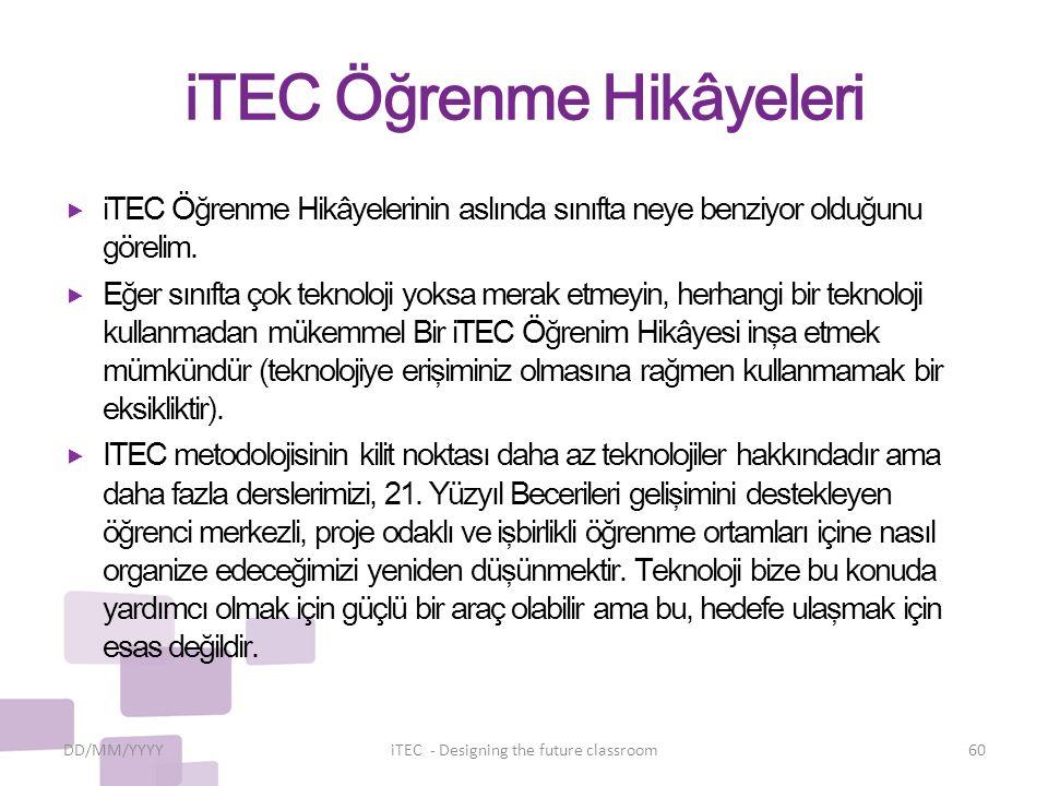 iTEC Öğrenme Hikâyeleri  iTEC Öğrenme Hikâyelerinin aslında sınıfta neye benziyor olduğunu görelim.
