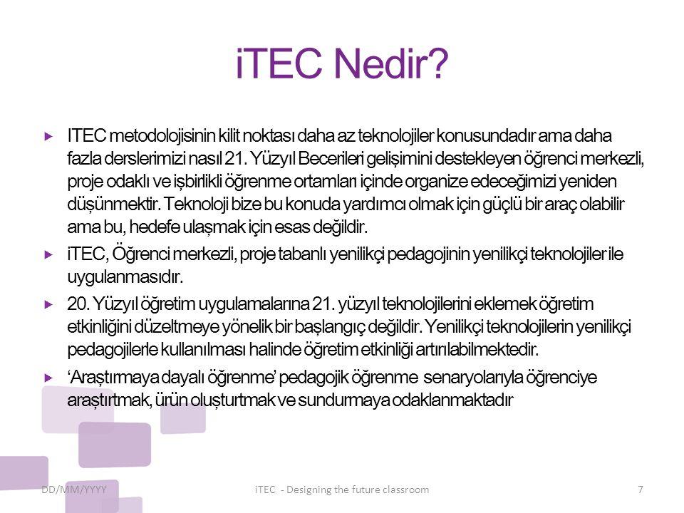 iTEC Nedir?  ITEC metodolojisinin kilit noktası daha az teknolojiler konusundadır ama daha fazla derslerimizi nasıl 21. Yüzyıl Becerileri gelişimini
