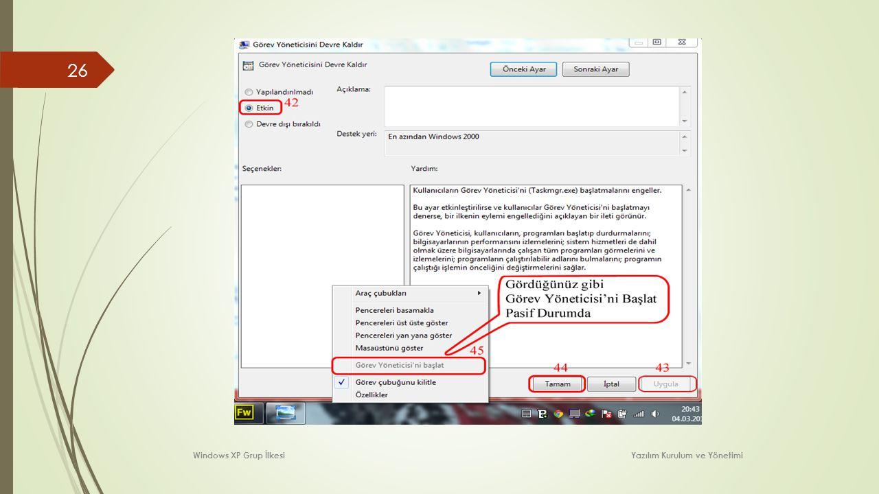 26 Windows XP Grup İlkesi Yazılım Kurulum ve Yönetimi