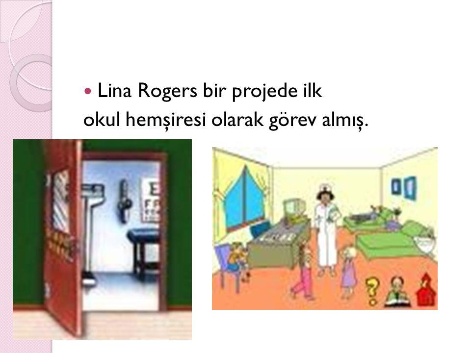 Lina Rogers bir projede ilk okul hemşiresi olarak görev almış.