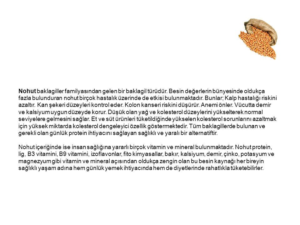 Nohut baklagiller familyasından gelen bir baklagil türüdür. Besin değerlerin bünyesinde oldukça fazla bulunduran nohut birçok hastalık üzerinde de etk