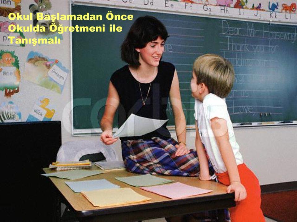Okul Başlamadan Önce Okulda Öğretmeni ile Tanışmalı