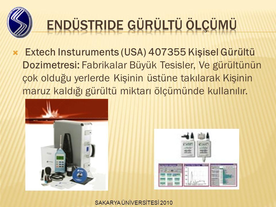  Extech Insturuments (USA) 407355 Kişisel Gürültü Dozimetresi: Fabrikalar Büyük Tesisler, Ve gürültünün çok olduğu yerlerde Kişinin üstüne takılarak Kişinin maruz kaldığı gürültü miktarı ölçümünde kullanılır.
