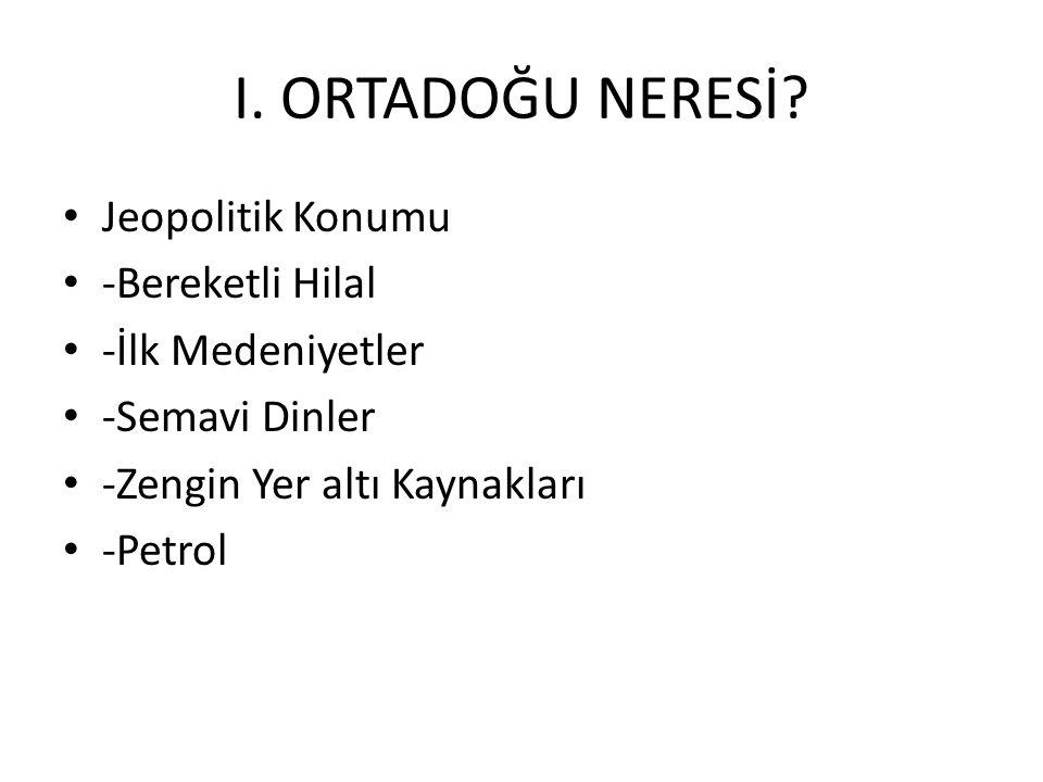 I.ORTADOĞU NERESİ.