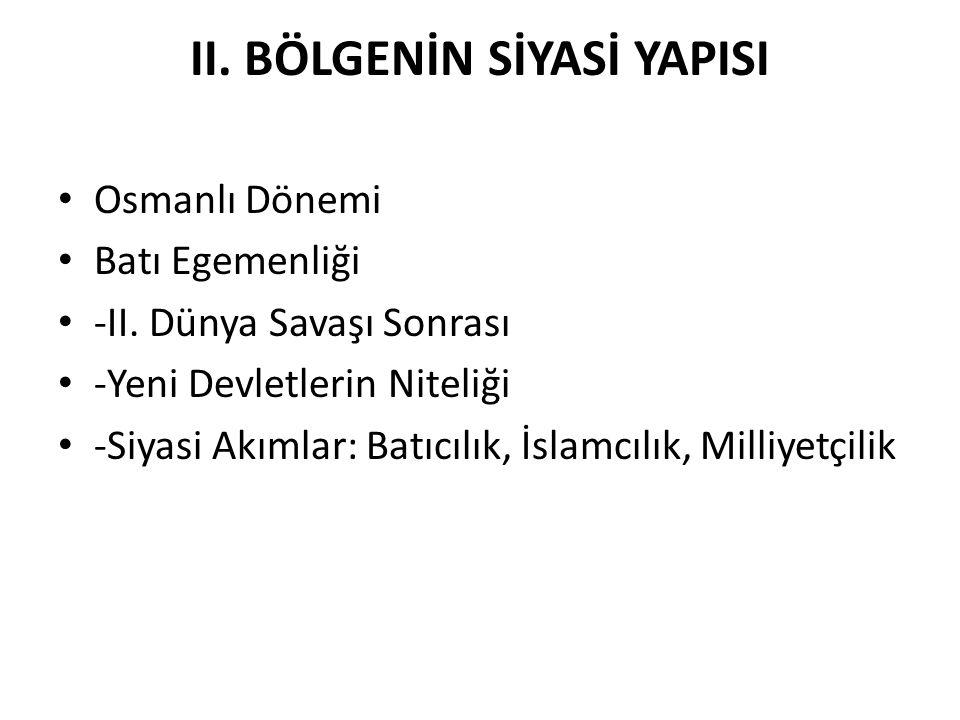 II.BÖLGENİN SİYASİ YAPISI Osmanlı Dönemi Batı Egemenliği -II.