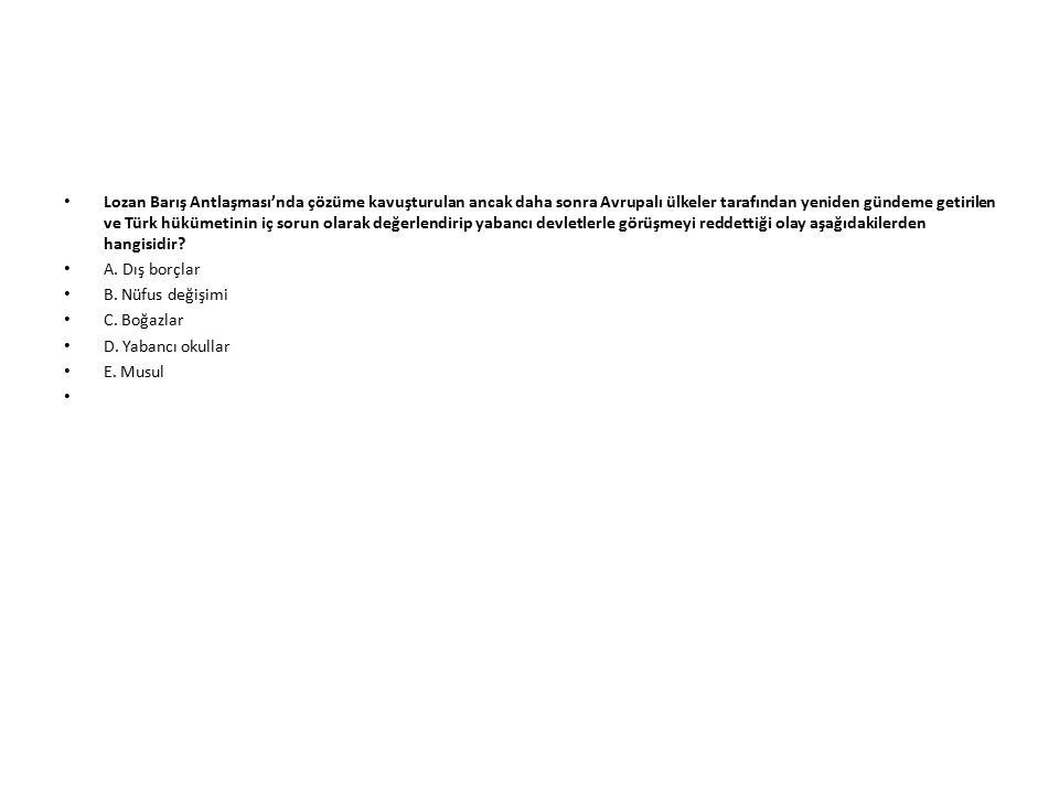 Aşağıdakilerden hangisi Lozan Barış Antlaşması'nın önemini yansıtmamaktadır.