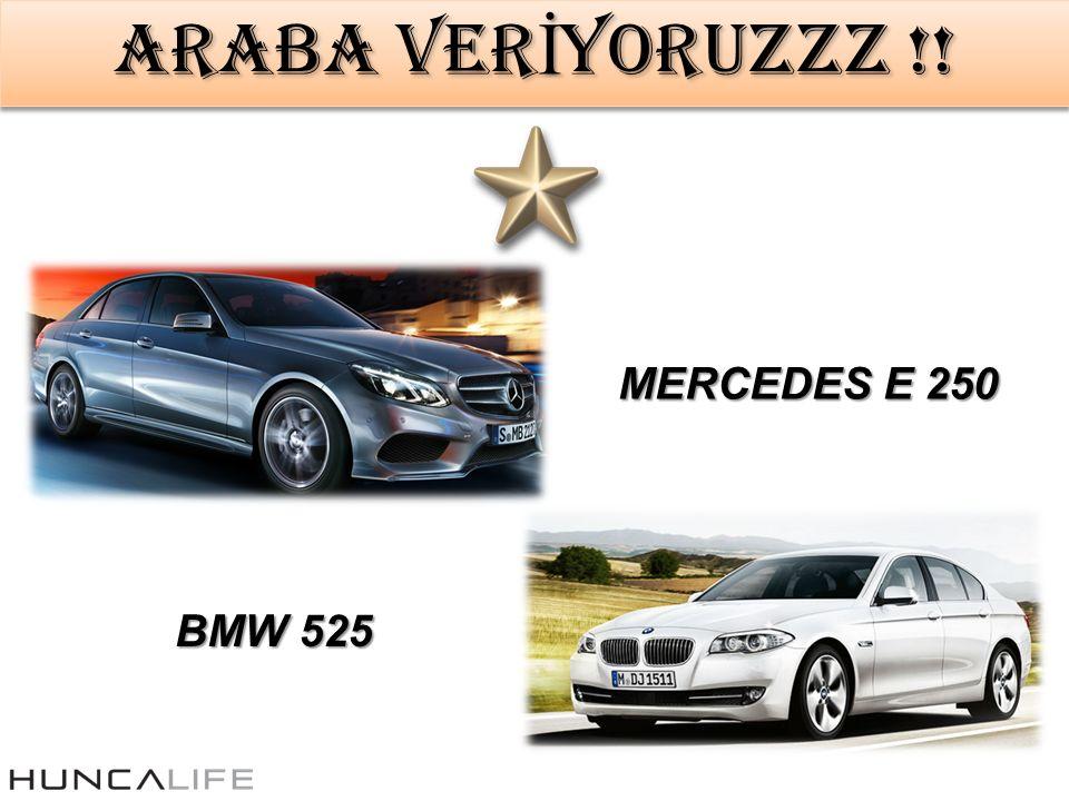 ARABA VER İ YORUZZZ !! MERCEDES E 250 BMW 525