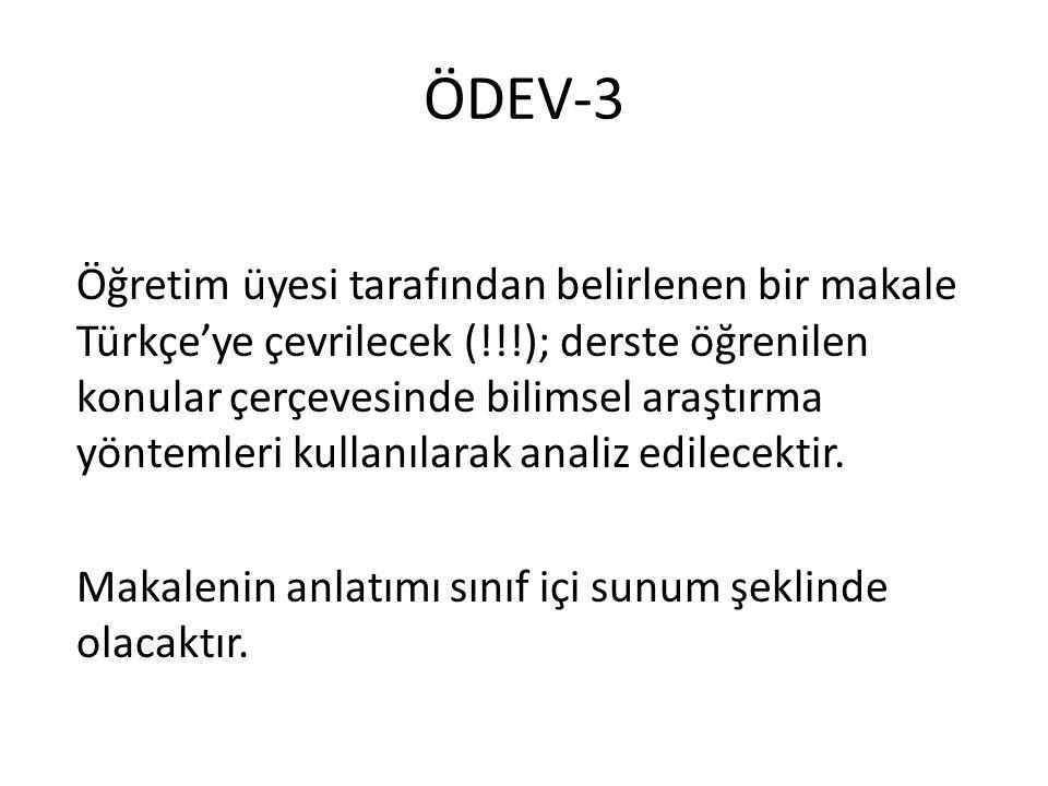 ÖDEV-3 Öğretim üyesi tarafından belirlenen bir makale Türkçe'ye çevrilecek (!!!); derste öğrenilen konular çerçevesinde bilimsel araştırma yöntemleri