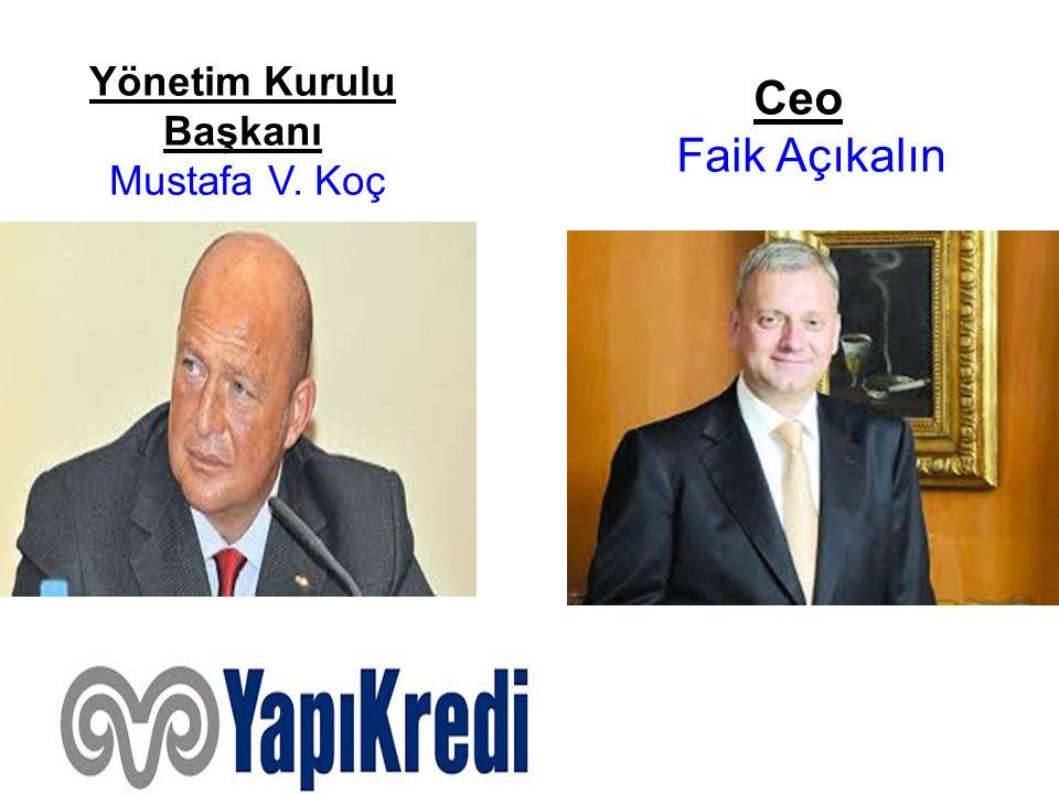 Yönetim Kurulu Başkanı Mustafa V. Koç Ceo Faik Açıkalın