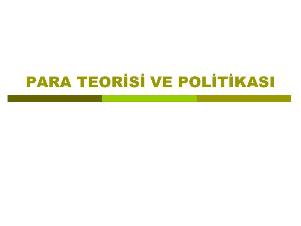 PARA TEORİSİ VE POLİTİKASI
