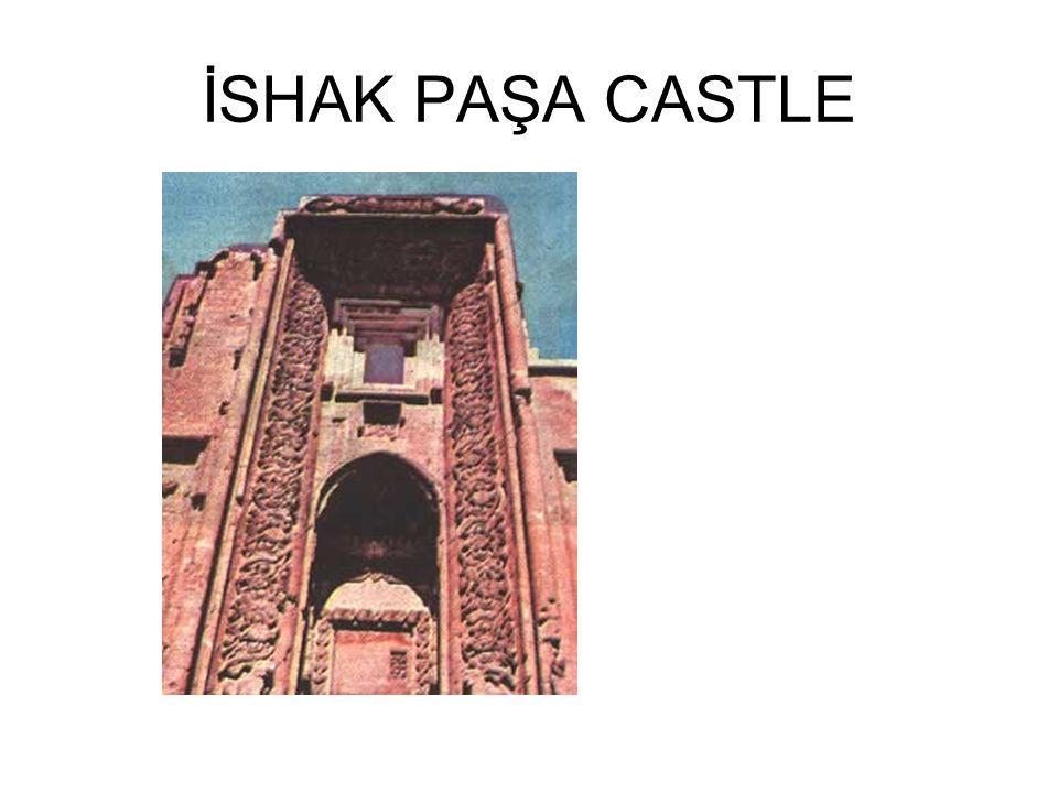 İSHAK PAŞA CASTLE