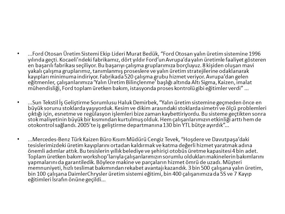 """...Ford Otosan Üretim Sistemi Ekip Lideri Murat Bedük, """"Ford Otosan yalın üretim sistemine 1996 yılında geçti. Kocaeli'ndeki fabrikamız, dört yıldır F"""