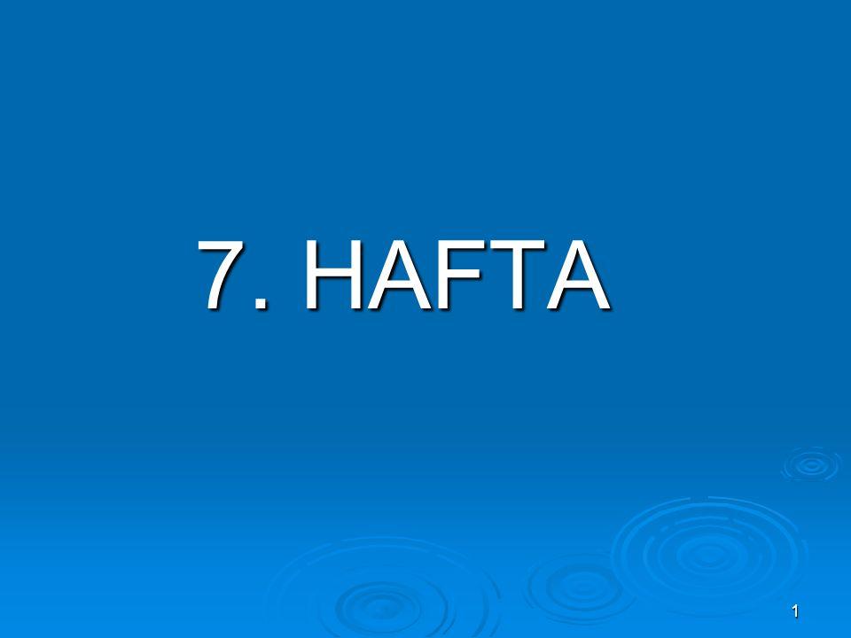 1 7. HAFTA