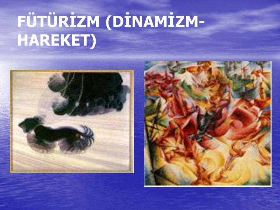 FÜTÜRİZM (DİNAMİZM- HAREKET)