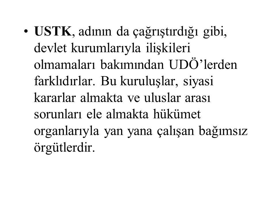 USTK, adının da çağrıştırdığı gibi, devlet kurumlarıyla ilişkileri olmamaları bakımından UDÖ'lerden farklıdırlar. Bu kuruluşlar, siyasi kararlar almak